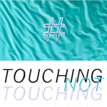 Touching, not touching